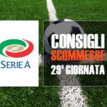 Consigli scommesse ventinovesima giornata Serie A
