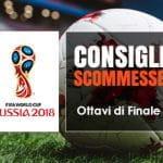 I pronostici degli Ottavi di finale dei Mondiali di Russia 2018
