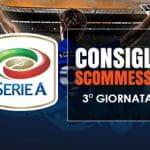 I consigli scommesse della terza giornata di Serie A 2018/2019