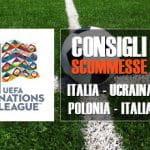 I consigli scommesse per l'amichevole Italia - Ucraina e per il secondo turno di Nations League Polonia - Italia