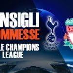 Gli stemmi di Tottenham e Liverpool e la scritta Consigli scommesse finale Champions League