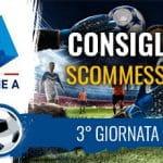 Il logo della Serie A, giocatori in azione e la scritta Consigli scommesse 3° giornata