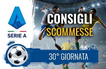 Il logo della Serie A, calciatori in azione e la scritta Consigli scommesse 30° giornata