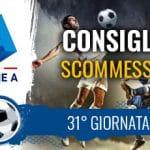 Il logo della Serie A, alcuni calciatori in azione e la scritta Consigli scommesse 31° giornata