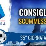 Il logo della Serie A, un calciatore al tiro e la scritta Consigli scommesse 35° giornata